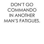Don't Go Commando
