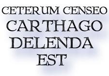 Ceterum Censeo: Carthago Delenda Est!