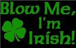 Blow me I'm Irish t-shirts