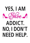 Yes, I am shoe addict