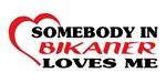 Somebody in Bikaner loves me