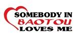 Somebody in Baotou loves me