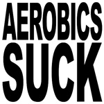 Aerobics Suck