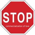 STOP Commercialization of love