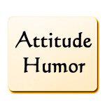 ATTITUDE HUMOR