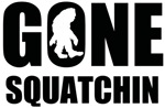 Gone Squatchin 