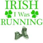 Irish I Was Running