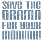 Save the Drama for your Momma