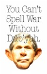 DUBYA war. You can't spell war without Dub'yah