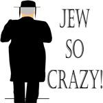 Jew So Crazy