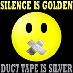 Silence Is Golden, Duct Tape Is Silver