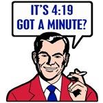 It's 4:19 - Got A Minute?
