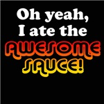 I ATE THE AWESOME SAUCE
