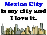 Mexico City Is My City And I Love It