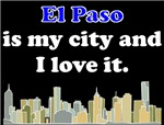 El Paso Is My City And I Love It