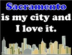 Sacramento Is My City And I Love It