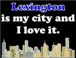 Lexington Is My City And I Love It