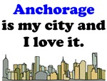 Anchorage Is My City And I Love It