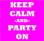 Keep Calm And Party On (Pink)