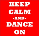 Keep Calm And Dance On (Red)