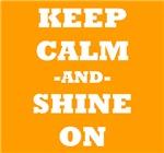 Keep Calm And Shine On (Orange)