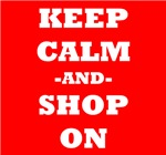 Keep Calm And Shop On (Red)