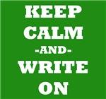 Keep Calm And Write On (Green)
