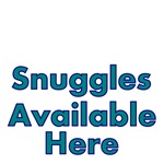 Snuggles Available Here
