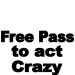 Free Pass to act Crazy