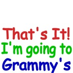 That's It! I'm going to Grammy's