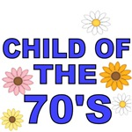 CHILD OF THE 70'S
