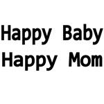 HAPPY BABY. HAPPY MOM