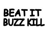 Beat It Buzz Kill