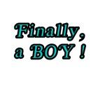 Finally, A BOY!