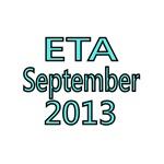 ETA SEPTEMBER 2013