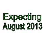 Expecting August 2013