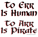 TO ERR IS HUMAN TO ARR IS PIRATE T-SHIRTS AND GIFT