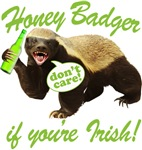 Honey Badger Don't Care If You're Irish