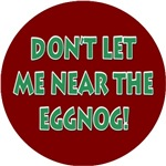 No Eggnog for you!  Funny Christmas ornaments, T-s