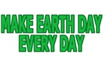 Earth Day Every Day T-shirts, Tote Bags & Gifts