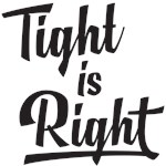 Tight is Right