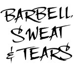 Barbell Sweat & Tears