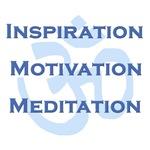 Inspiration, Motivation, Meditation