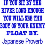 Japanese Proverb Enemy Float By