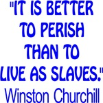 Better To Perish Than Live As Slaves