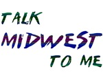 Talk Midwest To Me