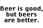 Beer is good beers better