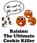 Raisins Cookie Killer
