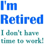 I'm Retired Work