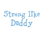 Strong like Daddy (blue text)